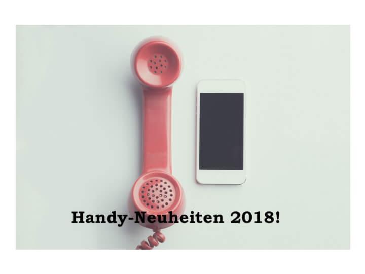 Handy-Neuheiten 2018