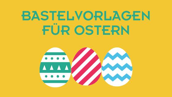 Bastelvorlagen für Ostern