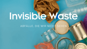Invisible Waste
