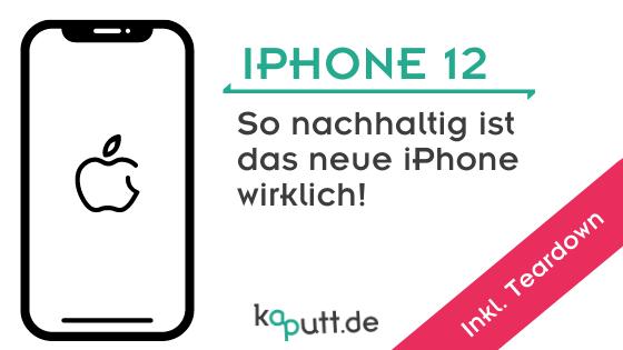 iPhone 12 - Wie nachhaltig ist es wirklich