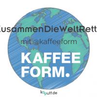 #ZusammenDieWeltRetten mit Kaffeeform